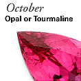 October - Opal or Tourmaline